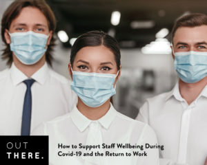 how to support staff during covid 19 and return to work